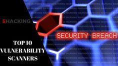 Top 10 Web Application Vulnerability Scanners  infosechackingethical hacking