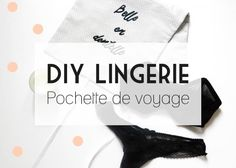 DIY : Pochette de voyage lingerie