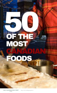Poutine! Maple syrup! Bacon! What are 50 of the most Canadian foods. http://huff.to/1fPCUBt