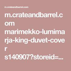 m.crateandbarrel.com marimekko-lumimarja-king-duvet-cover s140907?storeid=725&localedetail=US&a=1552&campaignid=880315824&adgroupid=42649983725&targetid=aud-304545242345:pla-351805462203&gclid=CjwKCAiAxarQBRAmEiwA6YcGKGGWeZWQzXzz9_W54xgJjJCDvYvx0ccCmHVZIsTHl-YyLwc17i_k0hoCGc0QAvD_BwE