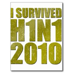 I SURVIVED H1N1 2010 in gold distressed Postcards online after you search a lot for where to buyDeals          I SURVIVED H1N1 2010 in gold distressed Postcards lowest price Fast Shipping and save your money Now!!...