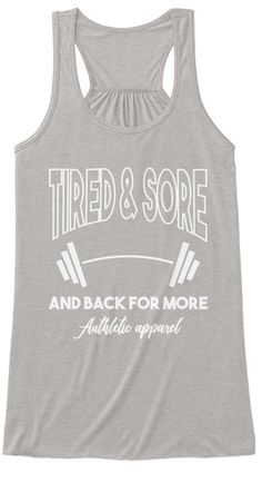 Tired Sore Gym Shirt Athletic Heather Women's Tank Top Front fitness apparel gym clothes motivational gym shirt Fitness Apparel, Gym Shirts, Tired, Motivational, Athletic, Tank Tops, Clothes, Fashion, Outfits
