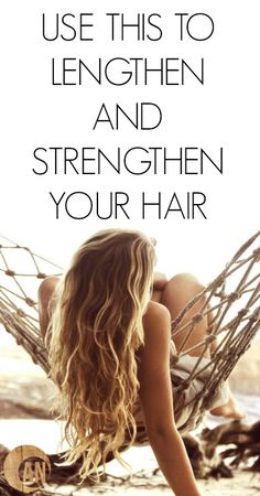 Use This To Lengthen and Strengthen Your Hair