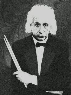 Albert Einstein and his drumsticks