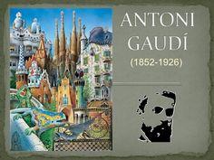 Antoni Gaudí by EDUCACIO INFANTIL via slideshare