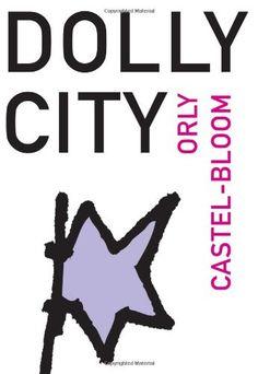 Dolly City (Hebrew Literature Series) by Orly Castel-Bloom,http://www.amazon.com/dp/1564786102/ref=cm_sw_r_pi_dp_ftppsb0N5YNZG84R