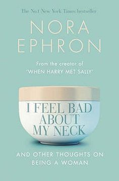 I Feel Bad About My Neck, by Nora Ephron phron brought us Sleepless in Seattle and You've Got Mail, so is it any surprise this collection of essays about being a woman of a certain age hits you hard in the LOLerbone? Nora Ephron, Good Books, Books To Read, My Books, Reading Lists, Book Lists, Reading Room, Books Art, Film Books