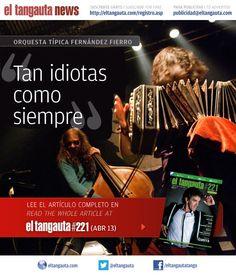 ★ LA FERNÁNDEZ FIERRO ★ El Tangauta • Revista|Magazine #221 (ABR 13) Navegala en línea o descargala gratis | Surf it online or download it for free: eltangauta.com/