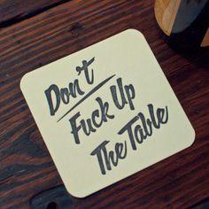 Dont Fuck Up The Table #funny #Haha #Lol #happy