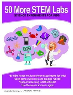 50 More Stem Labs - Science Experiments for Kids (50 Stem Labs) (Volume 2), http://www.amazon.com/dp/1502885026/ref=cm_sw_r_pi_awdm_1cNvwb06026CZ