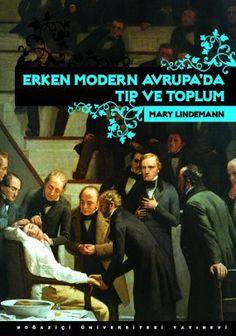 Mary Lindemann - Erken Modern Avrupa'da Tıp ve Toplum idefix'te! www.idefix.com/kitap/erken-modern-avrupada-tip-ve-toplum-mary-lindemann/tanim.asp?sid=WYF3ZXCROM4M28S4B11M