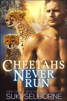 A sneak peek at Suki Selborne's CHEETAH'S NEVER RUN, available exclusively in the paranormal romance anthology, SHIFTERS IN THE SNOW: BUNDLE OF JOY.