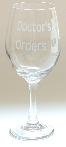 """Funny """"Doctor's Orders"""" Engraved / Etched 20oz Wine Glass / Goblet."""