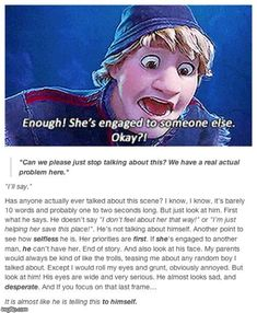 This is why Kristoff is amazing- and the perfect guy for Anna. Disney Pixar, Disney Marvel, Walt Disney, Disney Facts, Disney Memes, Disney Quotes, Disney Animation, Disney And Dreamworks, Disney Magic