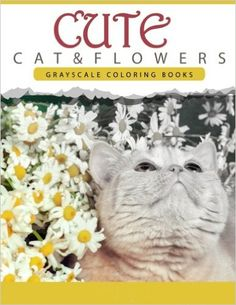 Amazon.com: Cute Cat and Flower: Grayscale coloring books for adults Anti-Stress Art Therapy for Busy People (Adult Coloring Books Series, grayscale fantasy coloring books) (9781535040679): Grayscale Publishing: Books