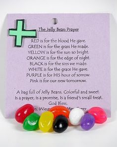 The Jelly Bean Prayer going to do this for three boys and their classes :)