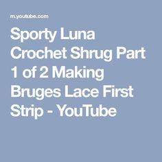 Sporty Luna Crochet Shrug Part 1 of 2 Making Bruges Lace First Strip - YouTube