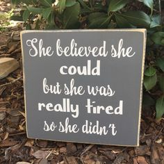 She Believed She Could But She was Really Tired So She Didn't Memorial Garden Plaques, Bedroom Signs, She Believed She Could, Kitchen Signs, Business Signs, White Vinyl, Funny Signs, Dark Purple, Wooden Signs