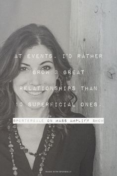 """At events I'd rather grow 3 great relationships than millions of superficial ones."" - @PorterGale on the Mass Amplify Show #network #socialmedia #business http://massamplifyshow.com"