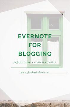 Evernote for Blogging - Organization + Content Creation - Freeborboleta.com