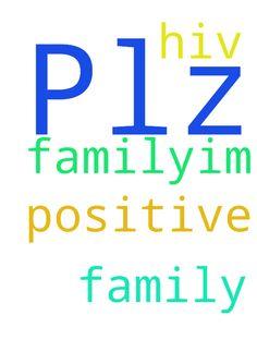 Plz pray for me n my family...I'm - Plz pray for me n my family...Im HIV positive .... Posted at: https://prayerrequest.com/t/xQ4 #pray #prayer #request #prayerrequest