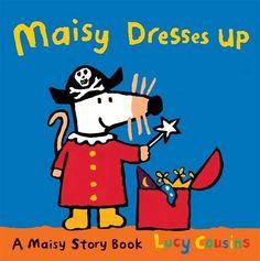 Maisy Dresses Up by Lucy Cousins. Dec 2014. A bedtime favourite!
