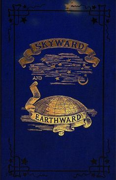 Skyward and Earthward... Arthur Penrice 1875 first edition