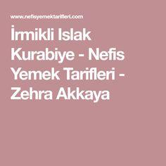 İrmikli Islak Kurabiye - Nefis Yemek Tarifleri - Zehra Akkaya
