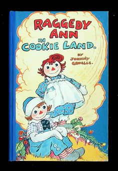 Raggedy Ann in Cookie Land [in original box] A Boxed Gift Books book ...500 x 724 | 392.3KB | oldchildrensbooks.com