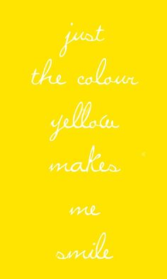 Just the colour yellow makes me smile