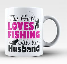 This girl loves fishing with her husband! The perfect mug for any proud fishing wife! Order yours today. Take advantage of our Low Flat Rate Shipping - order 2 or more and save. - Printed and Shipped