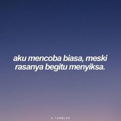 Aku mencoba biasa, meski rasa'a begitu menyiksa Quotes Lucu, Cinta Quotes, Quotes Galau, Jokes Quotes, Hurt Quotes, Sad Quotes, Life Quotes, Tumbler Quotes, Wattpad Quotes