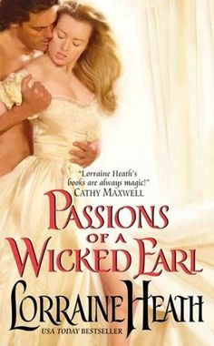 Passions of a Wicked Earl by Lorraine Heath ++ (Book 1 of the London's Greatest Lovers Series)