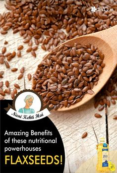 Know the Amazing Benefits of these nutritional powerhouses- FLAXSEEDS Weight Loss Digestive Health Can prevent the onset of cancer