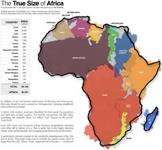 The True Size Of Africa (by Kai Krause). Yowsa. I need to get my kids one of those maps (can't think of the name) that shows the continents' sizes more accurately.