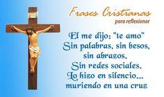 """Él me dijo """"TE AMO"""", sin palabras, sin besos, sin abrazos. Lo hizo en silencio... muriendo en una cruz #PensamientosCristianos"""