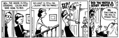 Did you watch a scary movie?! - Calvin and Hobbes.