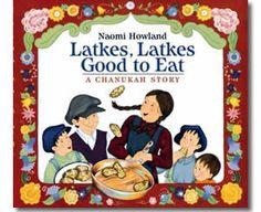 Latkes, Latkes, Good to Eat by Naomi Howland. Hanukkah books for kids.