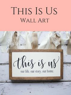 This Is Us Wall Art #ThisisUs #WallArt #Farmhouse #Rustic #HomeDecor #Family #Ad