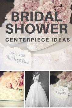 Bridal Shower centerpiece ideas!