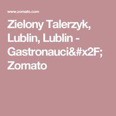 Zielony Talerzyk, Lublin, Lublin - Gastronauci/Zomato