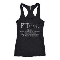 Fit(Ish) - Kind of fit; Sort of fit; Almost fit; tank tops and t shirts