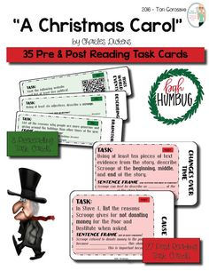 """""""A Christmas Carol"""" Task Cards  35 task cards. Use the classic Christmas tale, """"TA Christmas Carol,"""" by Charles Dickens, to teach your students how to closely analyze literature through the use of task cards. This lesson plan includes 8 pre reading task cards and 27 post reading task cards that require students to analyze character motivation, setting, conflict, plot, and much more."""