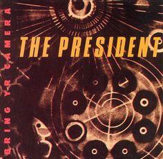 The President   Bring Yr Camera   CD 342   http://catalog.wrlc.org/cgi-bin/Pwebrecon.cgi?BBID=399637