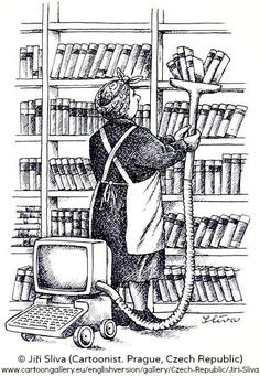 © Jiří Slíva (Cartoonist. Prague, Czech Republic)  Prints & Books available at various online shops. Book Vacuum. How e-books are made? - pfb :-)  [Do not remove. Caption required by law.] COPYRIGHT LAW: http://pinterest.com/pin/86975836525792650/  PINTEREST on COPYRIGHT:  http://pinterest.com/pin/86975836526856889/ The Golden Rule: http://www.pinterest.com/pin/86975836527744374/ Food for Thought: http://www.pinterest.com/pin/86975836527810134/