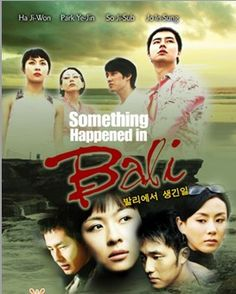 What happened in Bali Korean drama. Crazy, twisted, totally addicting melodrama.