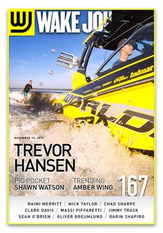 November 10th, 2014 - Wake Journal 167 with Trevor (and Reed) Hansen on the cover! Download the Wake Journal App, subscribe and get all 40 issues for just $1.99! http://www.wkjr.nl/app