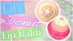 DIY Donut EOS Lip Balm!   Cute EOS Design