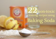 DIY:: 22 Non-Toxic Little to No Cost Cleaning Recipes using Baking Soda !