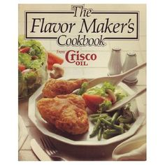 The Flavor Maker's Cookbook by from Crisco Oil, http://www.amazon.com/dp/B000KCK73S/ref=cm_sw_r_pi_dp_YnwEqb0HY0Y5D